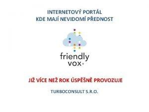 INTERNETOV PORTL KDE MAJ NEVIDOM PEDNOST JI VCE