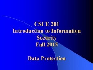 CSCE 201 Introduction to Information Security Fall 2015