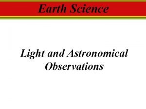 Earth Science Light and Astronomical Observations Important Astronomical