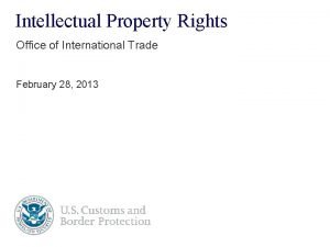 Intellectual Property Rights Office of International Trade February