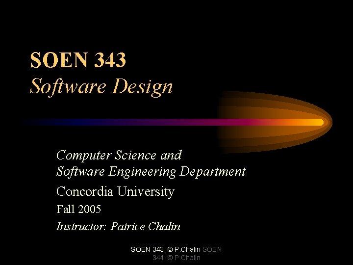 SOEN 343 Software Design Computer Science and Software