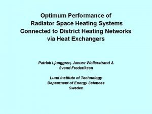 Optimum Performance of Radiator Space Heating Systems Connected