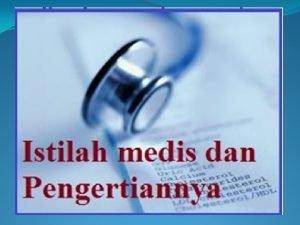 Daftar Istilah Medis Kesehatan dan Penggertiannya Arti istilah