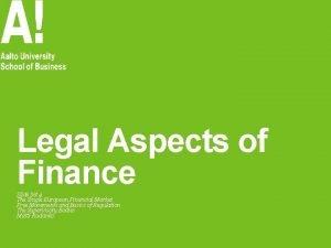 Legal Aspects of Finance Slide Set 4 The