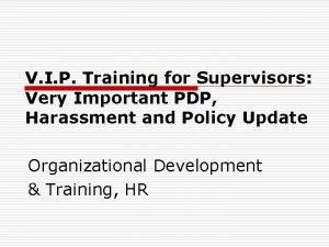 V I P Training for Supervisors Very Important