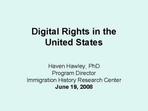Digital Rights in the United States Haven Hawley