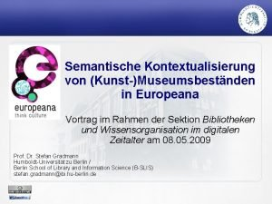 Semantische Kontextualisierung von KunstMuseumsbestnden in Europeana Vortrag im