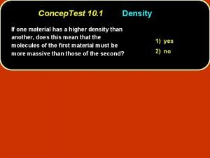 Concep Test 10 1 Density If one material