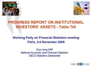 PROGRESS REPORT ON INSTITUTIONAL INVESTORS ASSETS Table 7
