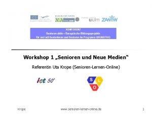 Workshop 1 Senioren und Neue Medien Referentin Uta