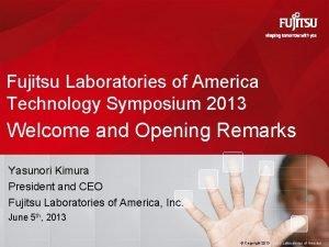 Fujitsu Laboratories of America Technology Symposium 2013 Welcome