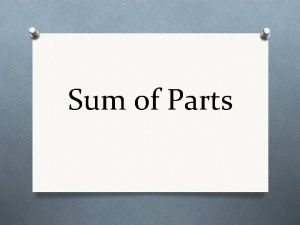 Sum of Parts Mass The amount of matter