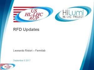 RFD Updates Leonardo Ristori Fermilab September 8 2017