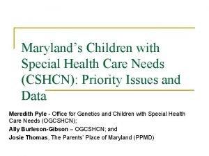 Marylands Children with Special Health Care Needs CSHCN
