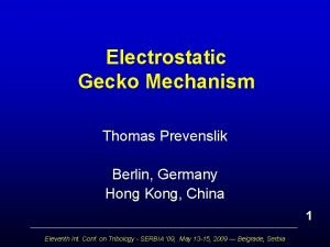 Electrostatic Gecko Mechanism Thomas Prevenslik Berlin Germany Hong