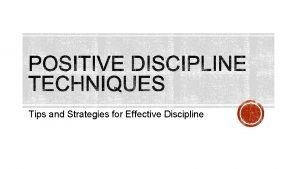 Tips and Strategies for Effective Discipline Discipline Punishment