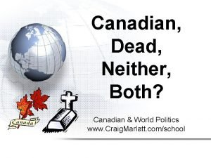 Canadian Dead Neither Both Canadian World Politics www