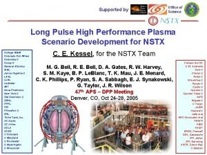 Supported by Office of Science Long Pulse High