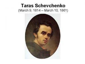 Taras Schevchenko March 9 1814 March 10 1861