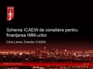 Schema ICAEW de consiliere pentru finanarea IMMurilor Clive