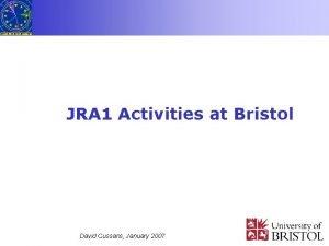 JRA 1 Activities at Bristol David Cussans January