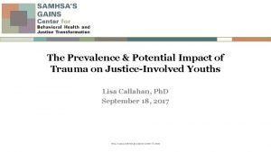 The Prevalence Potential Impact of Trauma on JusticeInvolved