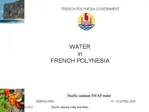 FRENCH POLYNESIA GOVERNMENT WATER in FRENCH POLYNESIA Pacific