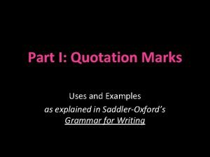 Part I Quotation Marks Uses and Examples as