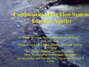 Complexities of the Flow System System Edwards Aquifer