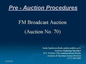 Pre Auction Procedures FM Broadcast Auction Auction No