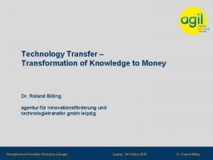 Technology Transfer Transformation of Knowledge to Money Dr