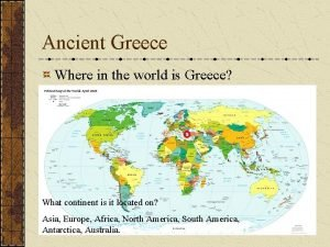 Ancient Greece Where in the world is Greece