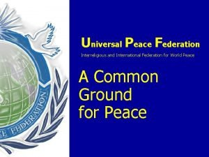 Universal Peace Federation Interreligious and International Federation for