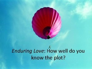 Enduring Love How well do you know the