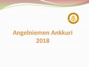Angelniemen Ankkuri 2018 Welcome Andreas Maxime Management 2018