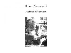 Monday November 15 Analysis of Variance Monday November