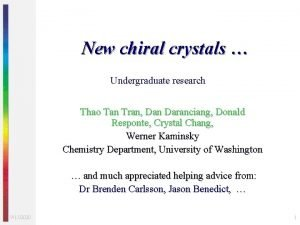 New chiral crystals Undergraduate research Thao Tan Tran