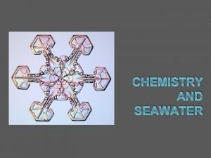 CHEMISTRY AND SEAWATER Basic chemistry Atomic structure Nucleus