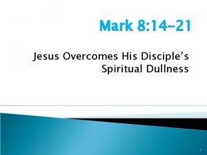 Mark 8 14 21 Jesus Overcomes His Disciples