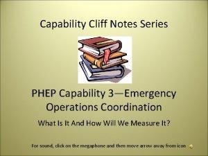 Capability Cliff Notes Series PHEP Capability 3Emergency Operations