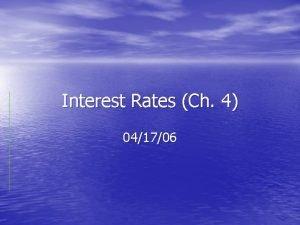 Interest Rates Ch 4 041706 Compounding interest Thus
