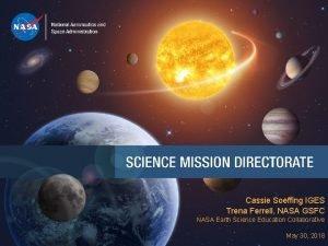 Cassie Soeffing IGES Trena Ferrell NASA GSFC NASA
