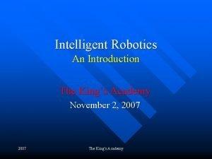 Intelligent Robotics An Introduction The Kings Academy November