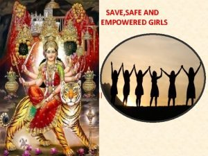 SAVE SAFE AND EMPOWERED GIRLS WANI ANCIENT WOMEN
