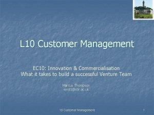 L 10 Customer Management EC 10 Innovation Commercialisation