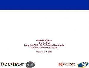 Trans LightStar Light Enables i Grid Applications Maxine