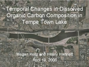 Temporal Changes in Dissolved Organic Carbon Composition in