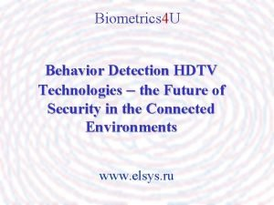 Biometrics 4 U Behavior Detection HDTV Technologies the