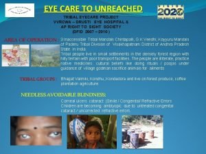 EYE CARE TO UNREACHED TRIBAL EYECARE PROJECT VVRCWA