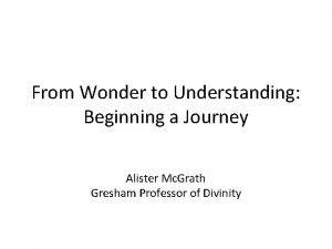 From Wonder to Understanding Beginning a Journey Alister